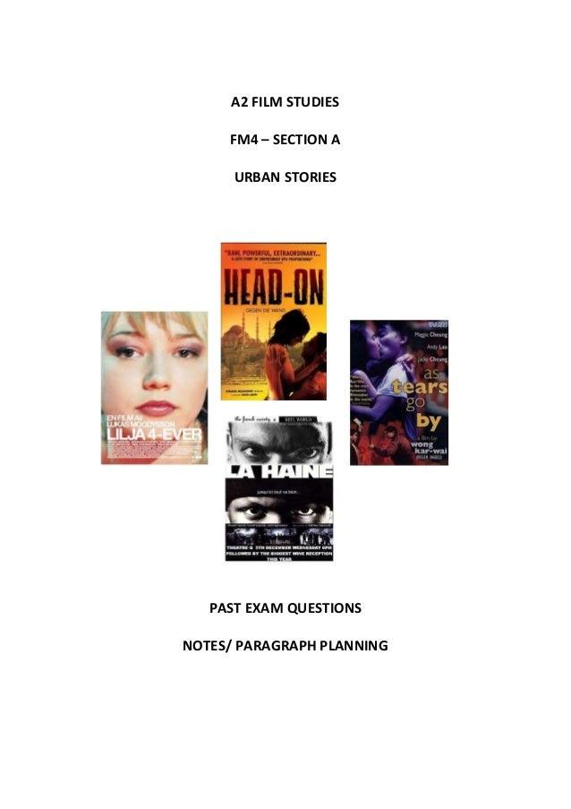 A2 FILM STUDIESFM4 – SECTION AURBAN STORIESPAST EXAM QUESTIONSNOTES/ PARAGRAPH PLANNING