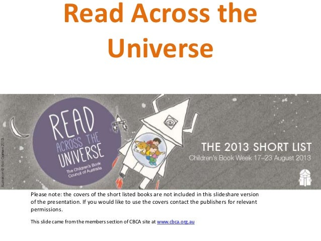 Read Across theUniversePlease note: the covers of the short listed books are not included in this slideshare versionof the...