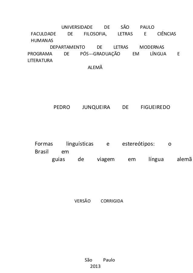 UNIVERSIDADE DE SÃO PAULO  FACULDADE DE FILOSOFIA, LETRAS E CIÊNCIAS  HUMANAS  DEPARTAMENTO DE LETRAS MODERNAS  PROGRAMA D...