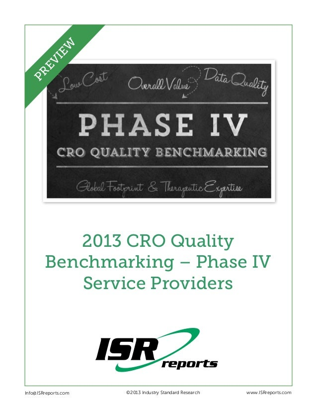 EW PR EV I  2013 CRO Quality Benchmarking – Phase IV Service Providers  Info@ISRreports.com 	 	  	  ©2013 Industry Standar...