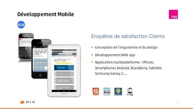 Développement MobileB2B                       Enquêtes de satisfaction Clients                       •   Conception de l'e...