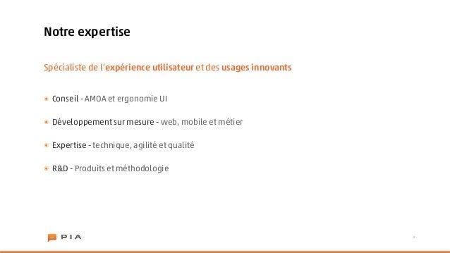 Notre expertiseSpécialiste de l'expérience utilisateur et des usages innovants๏ Conseil - AMOA et ergonomie UI๏ Développem...
