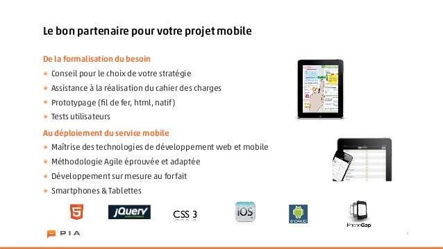 Le bon partenaire pour votre projet mobileDe la formalisation du besoin๏ Conseil pour le choix de votre stratégie๏ Assista...
