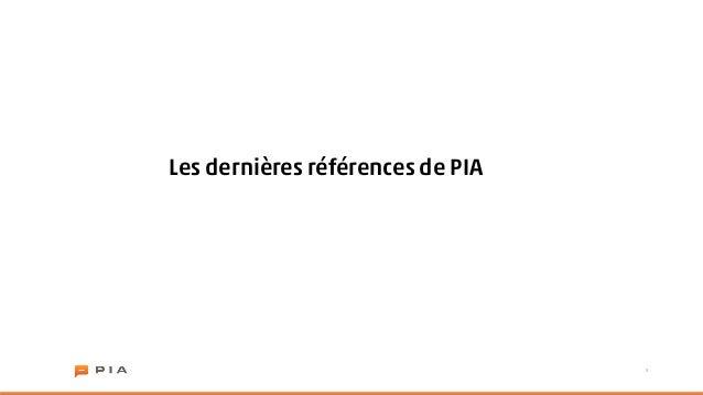 Les dernières références de PIA                                  5