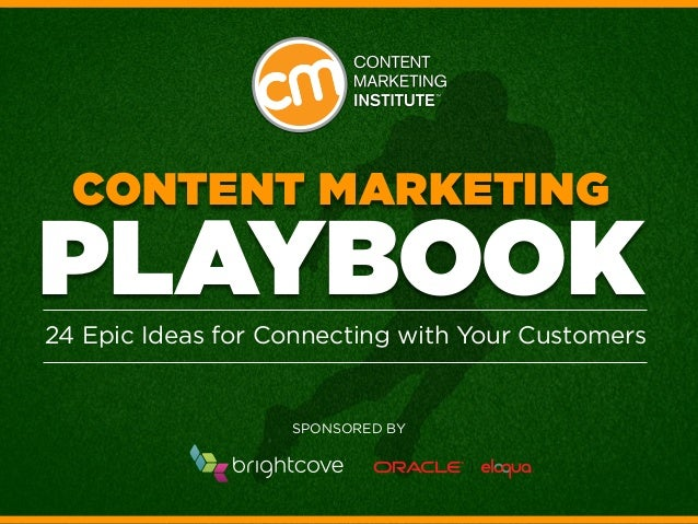 Content Marketing  Playbook  24 Epic Ideas for Connecting with Your Customers  SPONSORED BY ®
