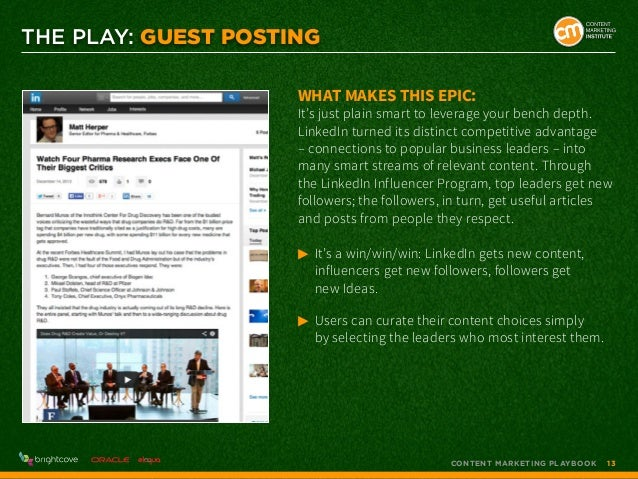 THE PLAY: GUEST POSTING What makes this epic:  It's just plain smart to leverage your bench depth. LinkedIn turned its dis...