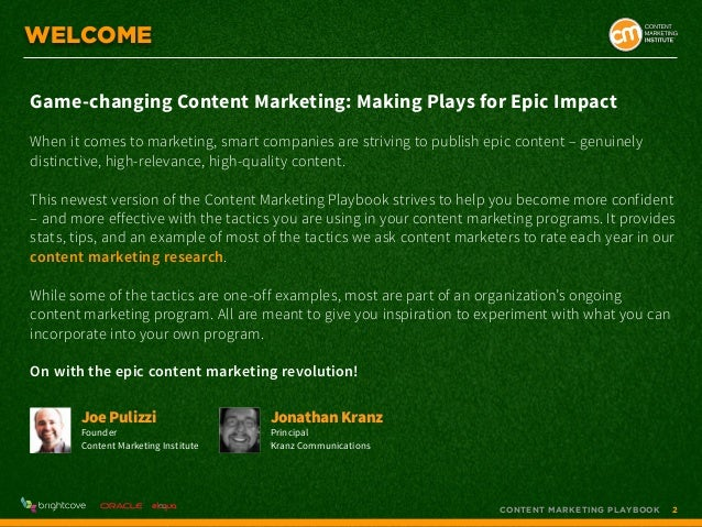 WELCOME Game-changing Content Marketing: Making Plays for Epic Impact When it comes to marketing, smart companies are stri...