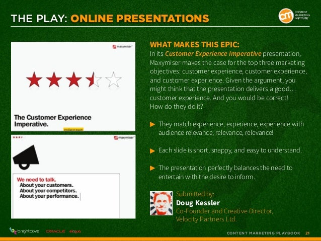 THE PLAY: Online Presentations What makes this epic:  In its Customer Experience Imperative presentation, Maxymiser makes ...