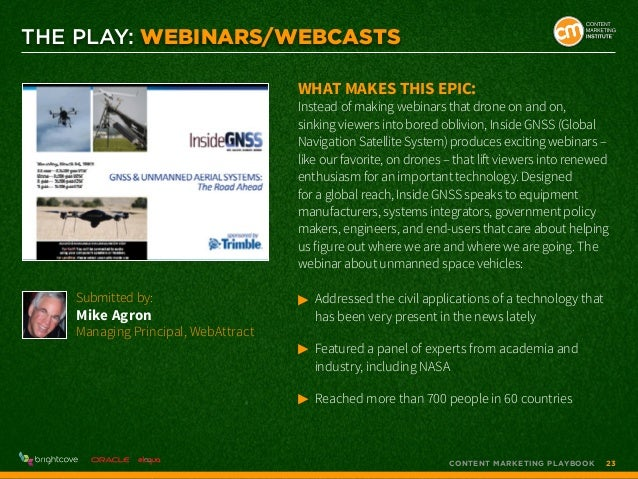 THE PLAY: Webinars/Webcasts What makes this epic:  Instead of making webinars that drone on and on, sinking viewers into b...
