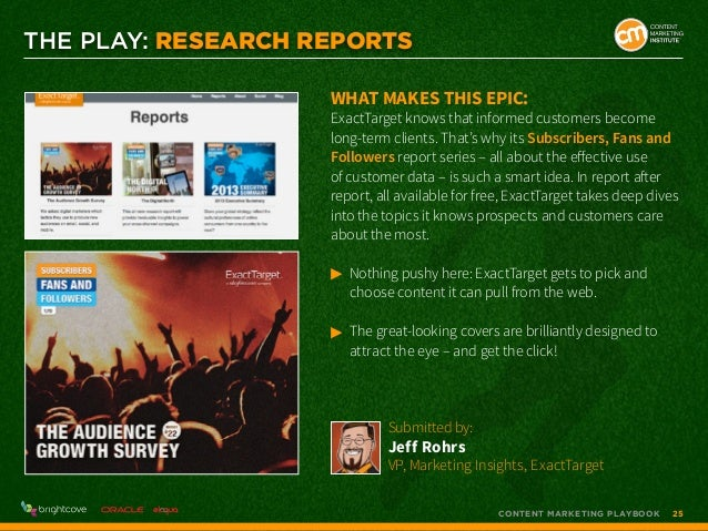 THE PLAY: Research Reports What makes this epic:  ExactTarget knows that informed customers become long-term clients. That...