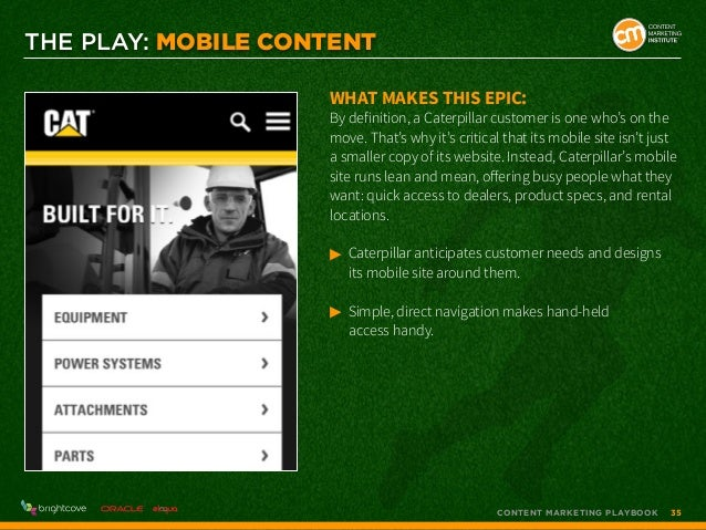 THE PLAY: MOBILE CONTENT What makes this epic:  By definition, a Caterpillar customer is one who's on the move. That's why...