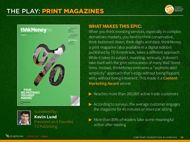 THE PLAY: PRINT MAGAZINES What makes this epic:  When you think investing services, especially in complex derivatives mark...
