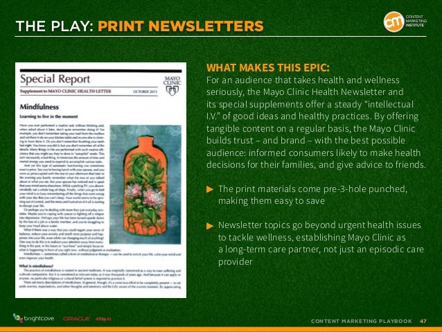 THE PLAY: PRINT NEWSLETTERS What makes this epic:  For an audience that takes health and wellness seriously, the Mayo Clin...