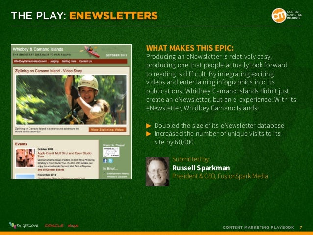 THE PLAY: ENEWSLETTERS What makes this epic:  Producing an eNewsletter is relatively easy; producing one that people actua...