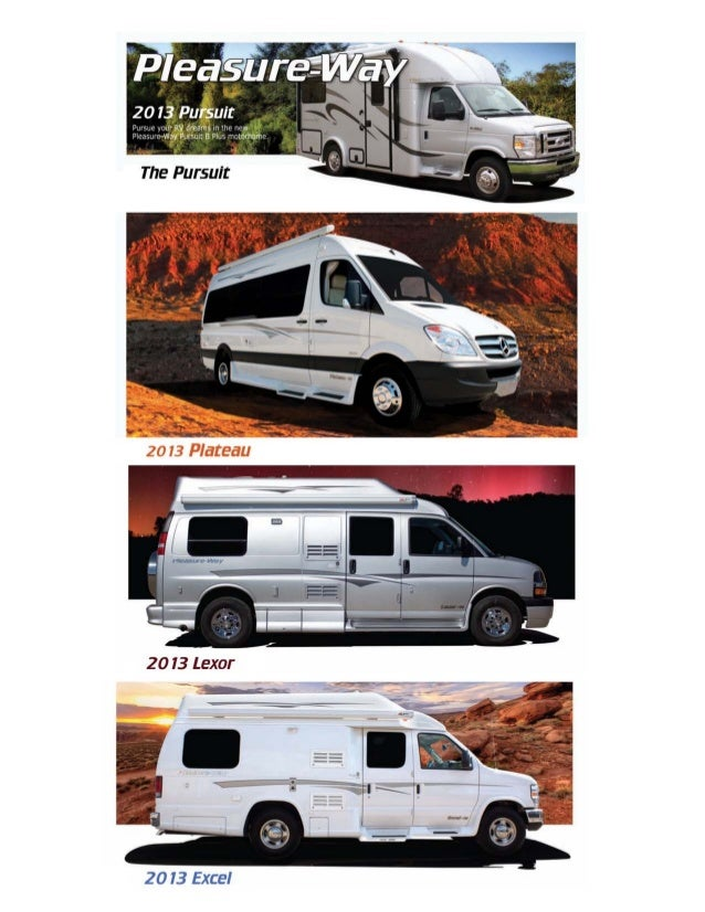 Pursue your RV dreams in the new Pleasure-Way Pursuit B Plus motorhome. Built on the Ford E-350 dual rear wheel cutaway ch...