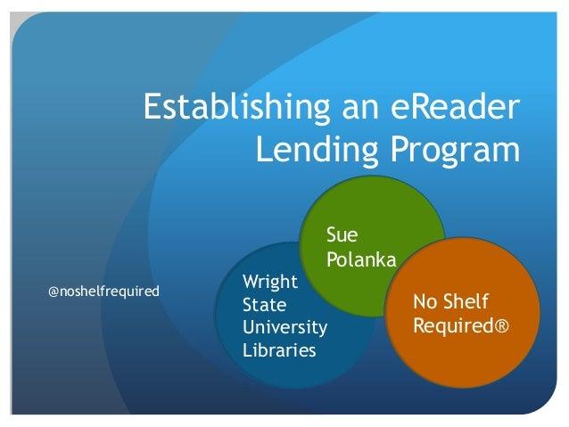 Establishing an eReader                    Lending Program                            Sue                            Polan...
