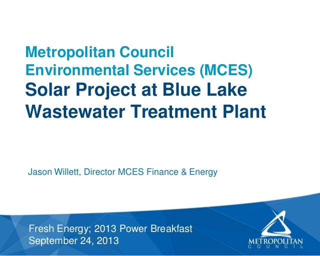 Metropolitan Council Environmental Services (MCES) Solar Project at Blue Lake Wastewater Treatment Plant Fresh Energy; 201...