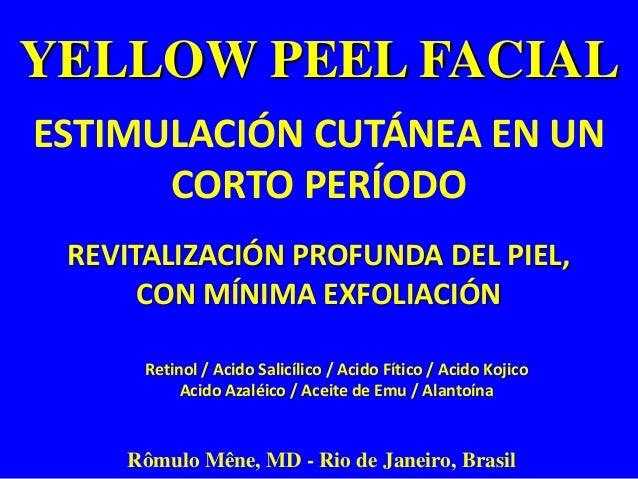 YELLOW PEEL Protocolo Check Up Peel- Jabón de Acido Glicólico al 20% 1. Aplicar el CHECK UP PEEL seco en toda la cara (sin...