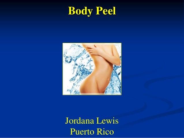 Body Peel  Jordana Lewis Puerto Rico