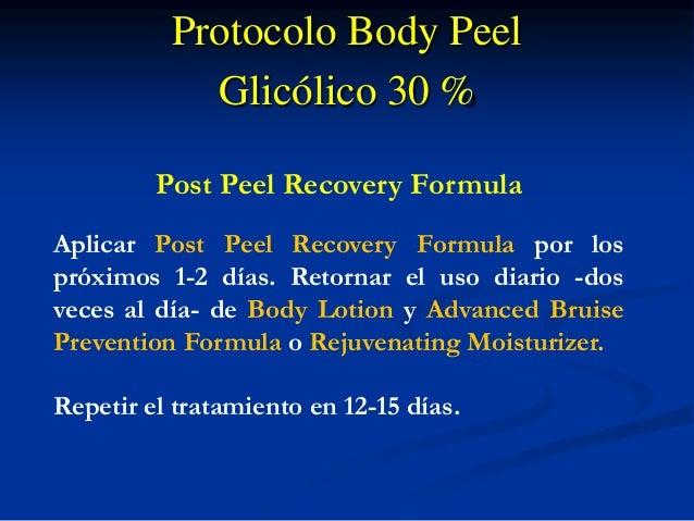 Protocolo Body Peel Glicólico 30 % Post Peel Recovery Formula Aplicar Post Peel Recovery Formula por los próximos 1-2 días...
