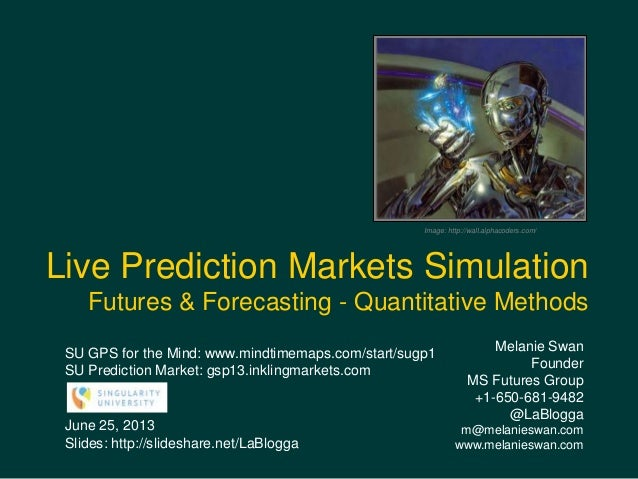 Melanie SwanFounderMS Futures Group+1-650-681-9482@LaBloggam@melanieswan.comwww.melanieswan.comJune 25, 2013Slides: http:/...