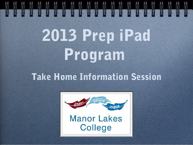 2013 Prep iPad Program Take Home Information Session