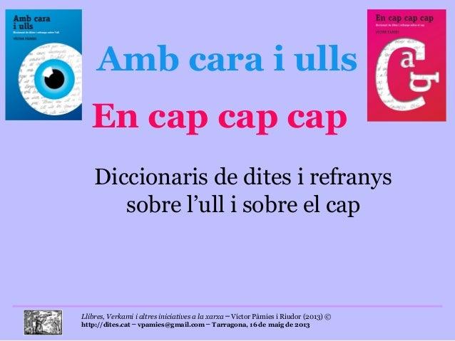 Llibres, Verkami i altres iniciatives a la xarxa Víctor Pàmies i Riudor (2013) ©─http://dites.cat vpamies@gmail.com Tarrag...