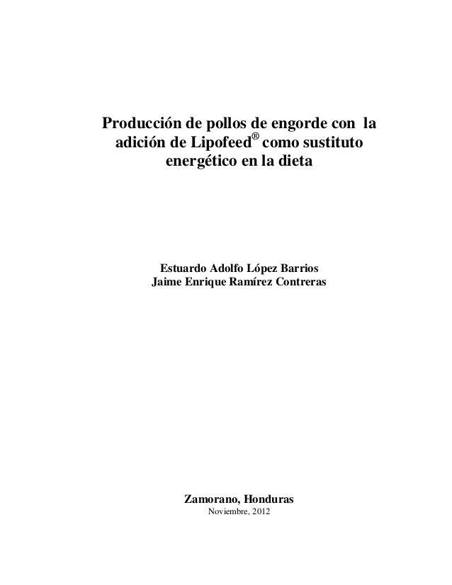 Producción de pollos de engorde con la adición de Lipofeed® como sustituto energético en la dieta  Estuardo Adolfo López B...