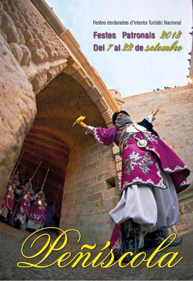 Peñíscola Festes declarades d'Interès Turístic Nacional Festes Patronals 2013 Del 7al 22de setembre