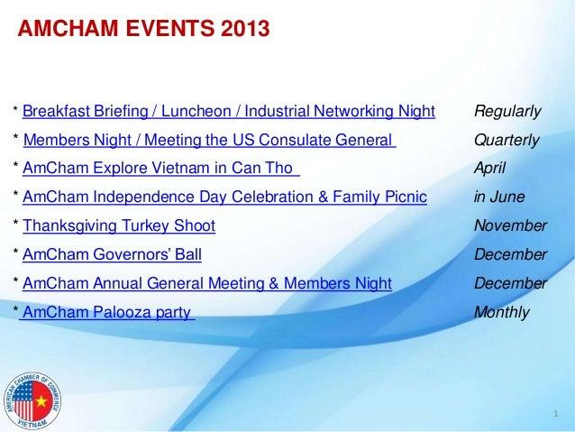 AMCHAM EVENTS 2013* Breakfast Briefing / Luncheon / Industrial Networking Night   Regularly* Members Night / Meeting the U...