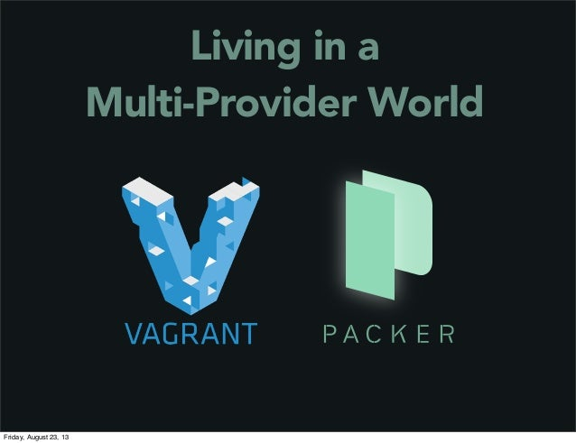 Living in a Multi-Provider World Friday, August 23, 13