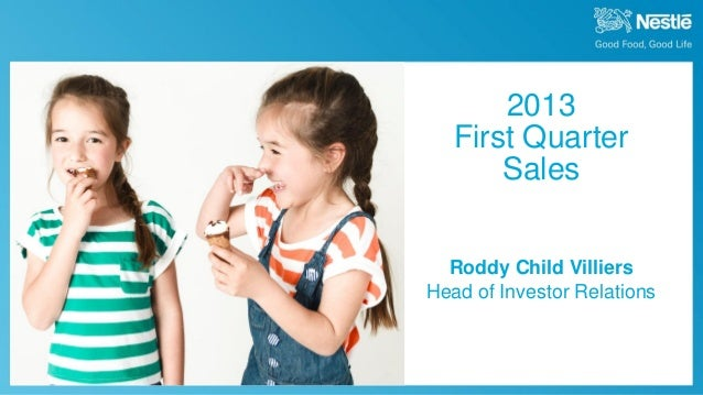 April 18th, 2013 2013 Q1 SalesRoddy Child VilliersHead of Investor Relations2013First QuarterSales