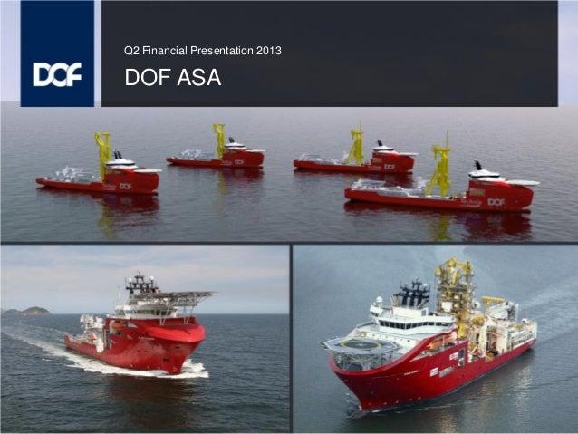 Q2 Financial Presentation 2013  DOF ASA