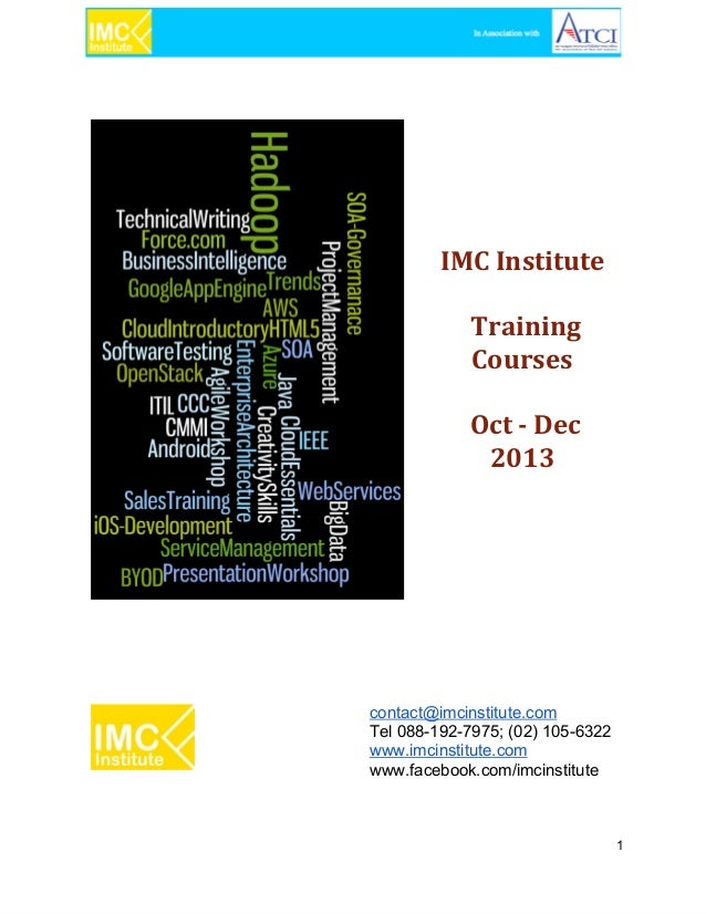 IMC Institute Training Courses Oct - Dec 2013  contact@imcinstitute.com Tel 088­192­7975; (02) 105­6322 www.imcinstitute.c...