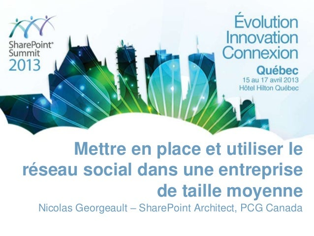 Mettre en place et utiliser leréseau social dans une entreprise                de taille moyenne  Nicolas Georgeault – Sha...