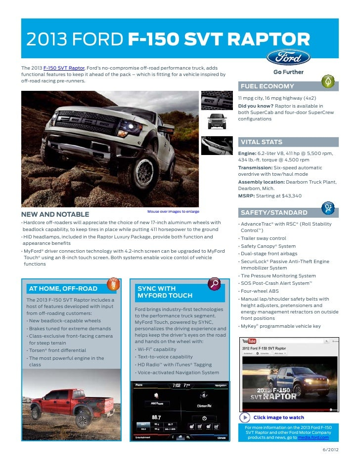 2013 ford F-150 SVT RaptorThe 2013 F-150 SVT Raptor, Ford's no-compromise off-road performance truck, addsfunctional featu...