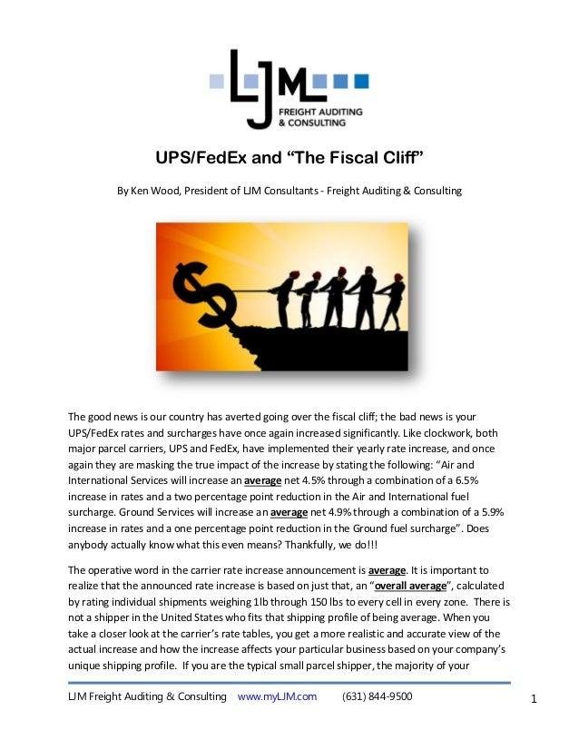 """UPS/FedEx and """"The Fiscal Cliff""""          By Ken Wood, President of LJM Consultants - Freight Auditing & ConsultingThe goo..."""