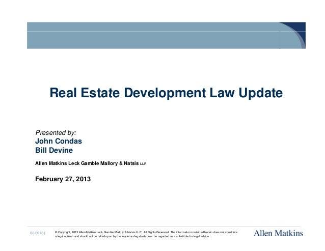 Real Estate Development Law Update   Presented by:   John Condas   Bill Devine   Allen Matkins Leck Gamble Mallory & Natsi...