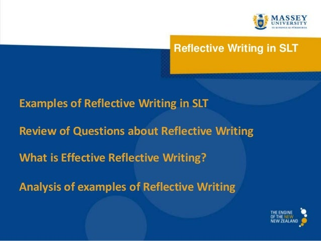 Reflective Writing in SLT Examples of Reflective Writing in SLT Review of Questions about Reflective Writing What is Effec...