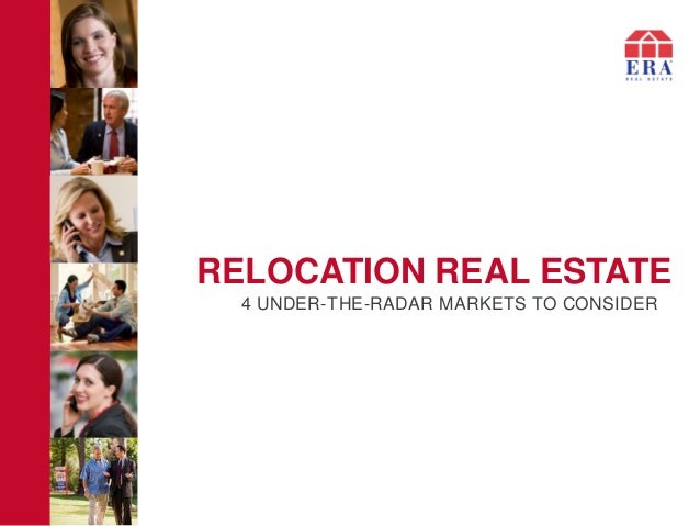 RELOCATION REAL ESTATE 4 UNDER-THE-RADAR MARKETS TO CONSIDER
