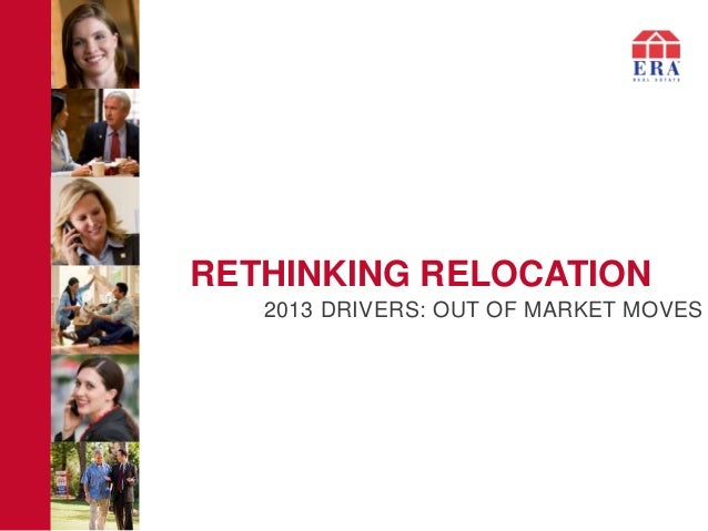 RETHINKING RELOCATION 2013 DRIVERS: OUT OF MARKET MOVES