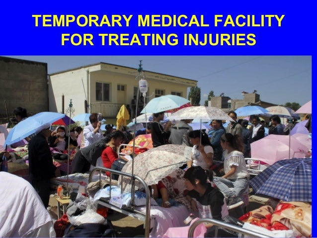 TEMPORARY MEDICAL FACILITY FOR TREATING INJURIES