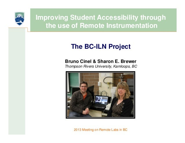 Improving Student Accessibility through   the use of Remote Instrumentation           The BC-ILN Project        Bruno Cine...