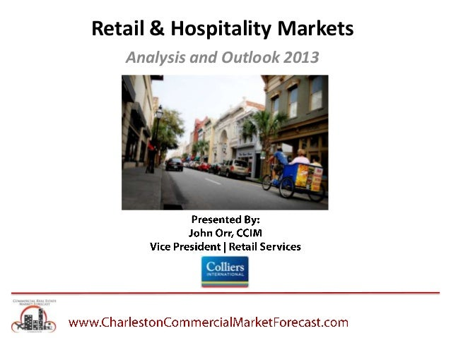 Retail & Hospitality Markets Analysis and Outlook 2013