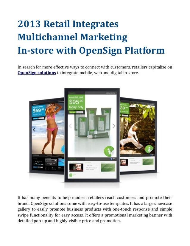 2013 Retail Integrates Multichannel Marketing In-store with OpenSign Platform In search for more effective ways to connect...