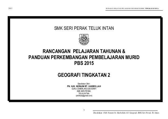 2015 HURAIAN SUKATAN PELAJARAN GEOGRAFI KBSM TINGKATAN DUA SMK SERI PERAK TELUK INTAN RANCANGAN PELAJARAN TAHUNAN & PANDUA...