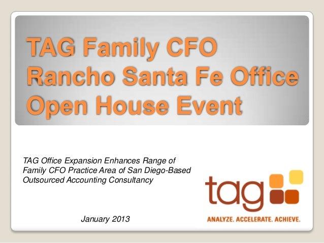 TAG Family CFORancho Santa Fe OfficeOpen House EventTAG Office Expansion Enhances Range ofFamily CFO Practice Area of San ...