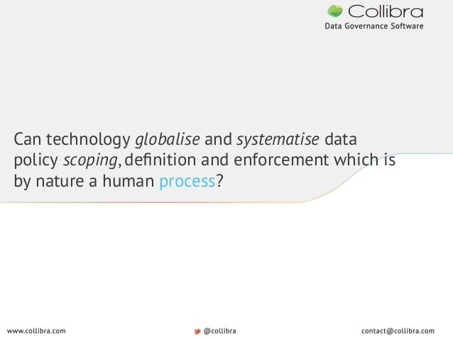 Can technology globalise and systematise data policy scoping, definition and enforcement which is by nature a human process...