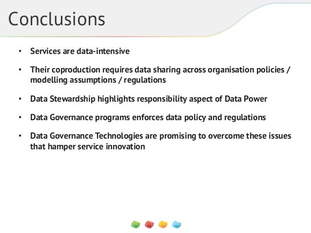 Conclusions • Services are data-intensive • Their coproduction requires data sharing across organisation policies / mode...