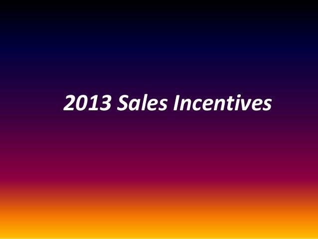 2013 Sales Incentives